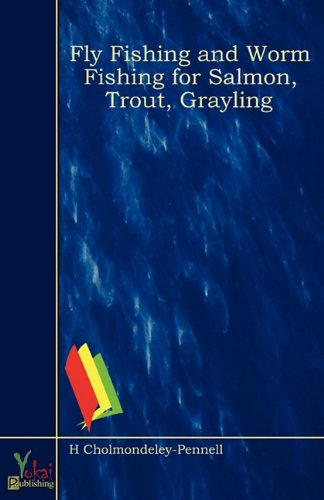 9780857922410: Fly Fishing and Worm Fishing for Salmon, Trout, Grayling