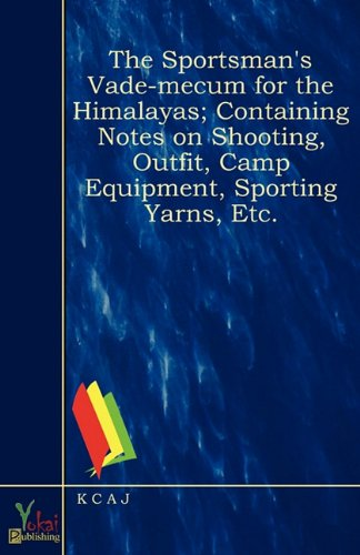9780857923943: The Sportsman's Vade-mecum for the Himalayas; Containing Notes on Shooting, Outfit, Camp Equipment, Sporting Yarns, Etc.