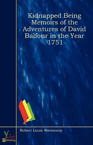 9780857926692: Kidnapped Being Memoirs Of The Adventures Of David Balfour In The Year 1751
