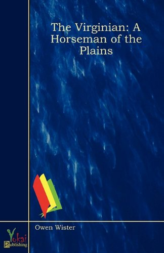 9780857928870: The Virginian: A Horseman of the Plains