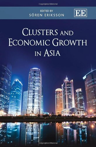 Clusters and Economic Growth in Asia: Eriksson, Soren (EDT)