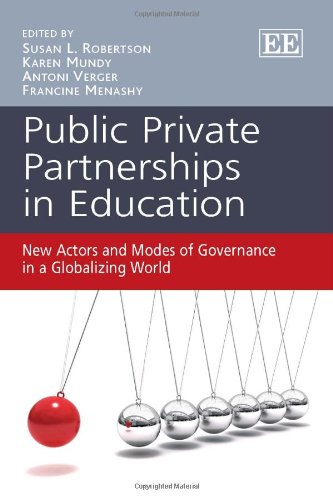 Public Private Partnerships in Education: New Actors and Modes of Governance in a Globalizing World (0857930680) by Susan Robertson; Karen Mundy; Antoni Verger; Francine Menashy