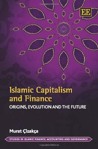 9780857931474: Islamic Capitalism and Finance: Origins, Evolution and the Future