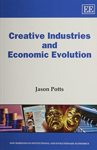 9780857931924: Creative Industries and Economic Evolution (New Horizons in Institutional and Evolutionary Economics series)