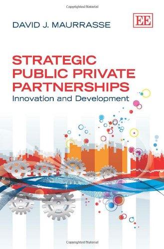 9780857931979: Strategic Public Private Partnerships: Innovation and Development