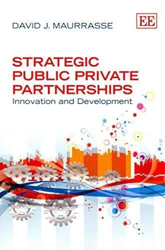 9780857931986: Strategic Public Private Partnerships: Innovation and Development