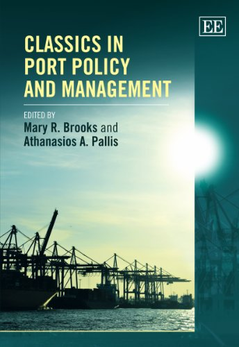 Classics in Port Policy and Management: Mary R. Brooks, Athanasios A. Pallis