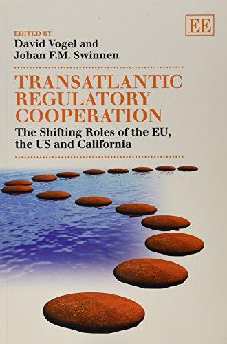 9780857932426: Transatlantic Regulatory Cooperation: The Shifting Roles of the EU, the US and California