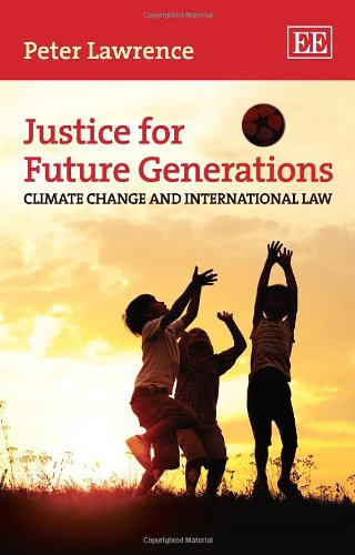 9780857934154: Justice for Future Generations: Climate Change and International Law