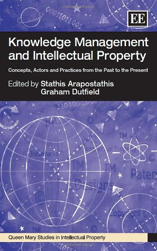 9780857934383: Knowledge Management and Intellectual Property: Concepts, Actors and Practices from the Past to the Present (Queen Mary Studies in Intellectual Property series)