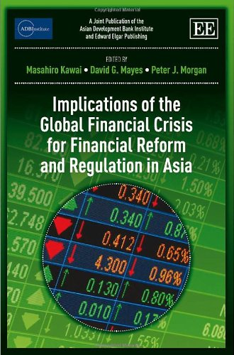 Implications of the Global Financial Crisis for Financial Reform and Regulation in Asia: Masahiro ...