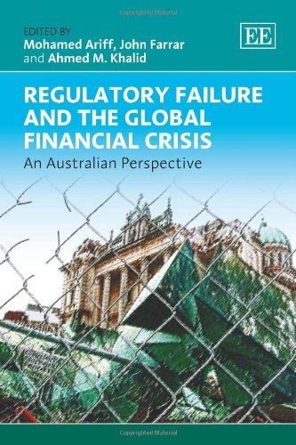 Regulatory Failure and the Global Financial Crisis: Ahmed M. Khalid,