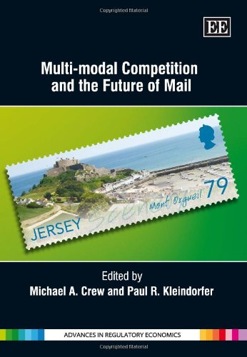 9780857935816: Multi-modal Competition and the Future of Mail (Advances in Regulatory Economics Series)