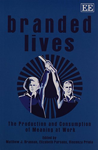 9780857936226: Branded Lives: The Production and Consumption of Meaning at Work