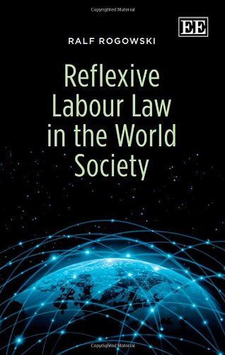 9780857936585: Reflexive Labour Law in the World Society