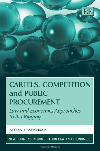 9780857936745: Cartels, Competition and Public Procurement: Law and Economic Approaches to Bid Rigging (New Horizons in Competition Law and Economics series)