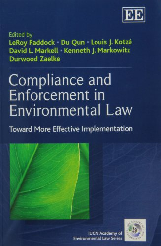 9780857937384: Compliance and Enforcement in Environmental Law: Toward More Effective Implementation (The IUCN Academy of Environmental Law series)