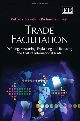 9780857937421: Trade Facilitation: Defining, Measuring, Explaining and Reducing the Cost of International Trade
