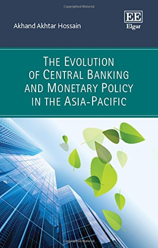 9780857937803: The Evolution of Central Banking and Monetary Policy in the Asia-Pacific (Handbook of Research Methods and Applications)