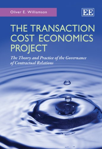 9780857938770: The Transaction Cost Economics Project: The Theory and Practice of the Governance of Contractual Relations
