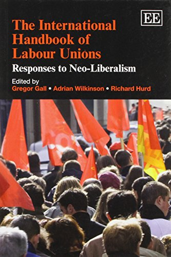 9780857938824: The International Handbook of Labour Unions: Responses to Neo-Liberalism