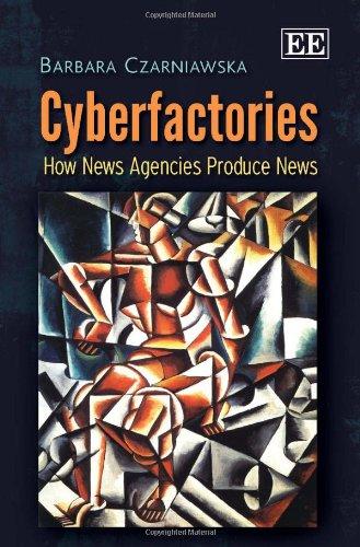 9780857939128: Cyberfactories: How News Agencies Produce News