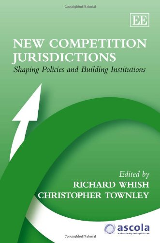9780857939517: New Competition Jurisdictions: Shaping Policies and Building Institutions (ASCOLA Competition Law series)