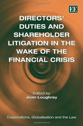 Directors' Duties and Shareholder Litigation in the Wake of the Financial Crisis: Loughrey, ...