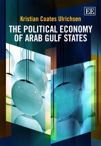 The Political Economy of Arab Gulf States: Ulrichsen, Kristian Coates (EDT)