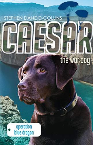 9780857980533: Caesar the War Dog: Operation Blue Dragon