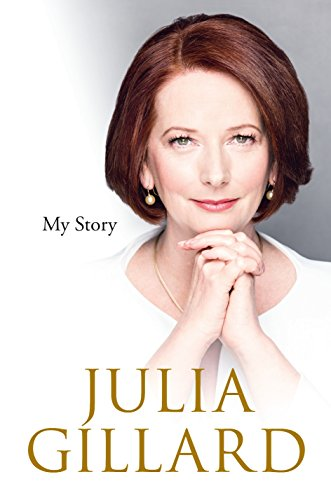 Julia Gillard. My Story (signed)