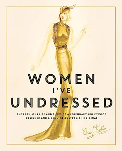 9780857985637: Women I've Undressed: A Memoir