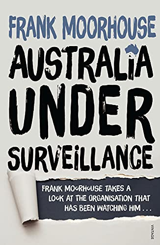 Australia Under Surveillance: How Should We Act?: Moorhouse, Frank