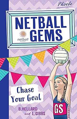 9780857987662: Chase Your Goal (Netball Gems)