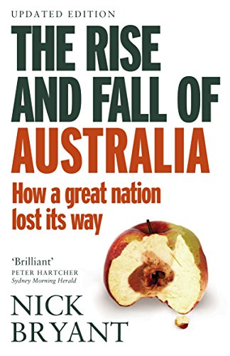 9780857989024: The Rise and Fall of Australia How a Great Nation Lost It's Way