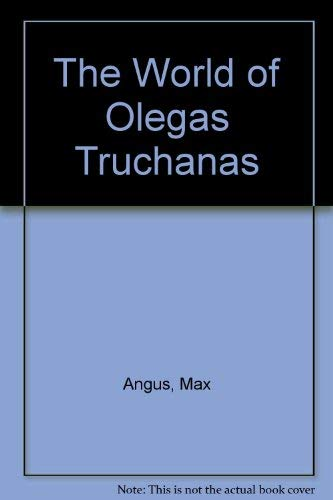 9780858020603: The World of Olegas Truchanas