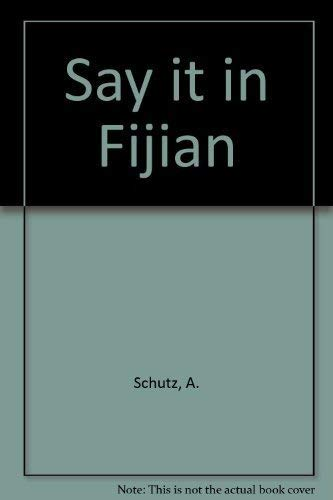 Say it in Fijian: An entertaining introduction: A. Schutz