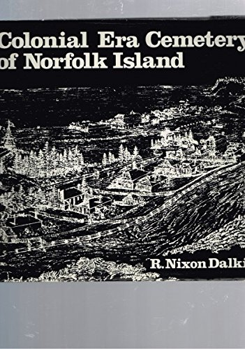 Colonial Era Cemetery of Norfolk Island: Dalkin, R Nixon