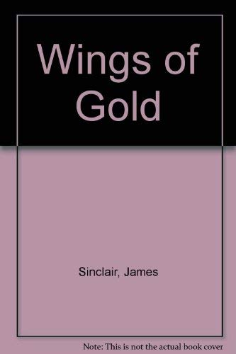 Wings of Gold. How the Aeroplane Developed New Guinea.