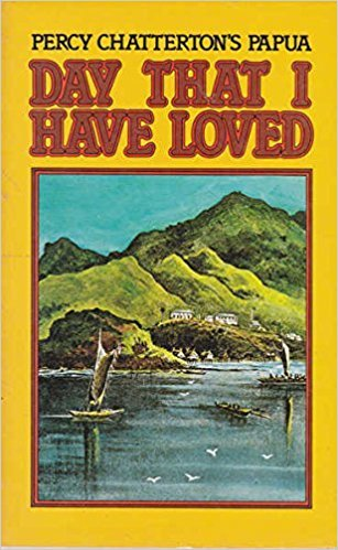 9780858070479: Day That I Have Loved : Percy Chatterton's Papua