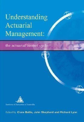 9780858130715: UNDERSTANDING ACTUARIAL MANAGEMENT: THE ACTUARIAL CONTROL CYCLE