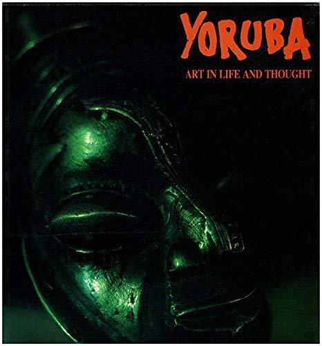 Yoruba - Art in Life and Thought.: Dorward, David (Ed.):