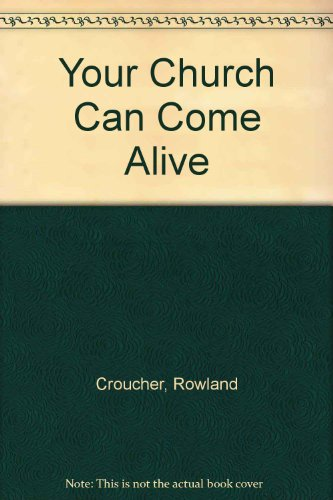 Your Church Can Come Alive.: CROUCHER (ROWLAND).