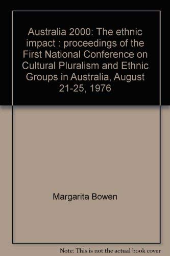 9780858341647: Australia 2000: The ethnic impact : proceedings of the First National Conference on Cultural Pluralism and Ethnic Groups in Australia, August 21-25, 1976