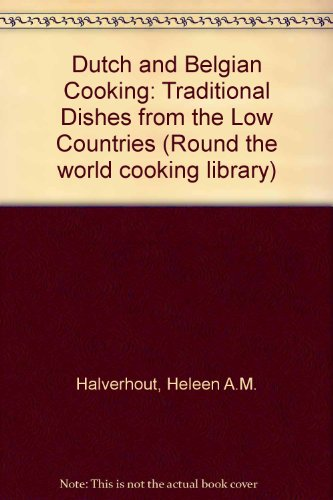 9780858352520: Dutch and Belgian Cooking: Traditional Dishes from the Low Countries (Round the world cooking library)
