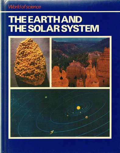 9780858352681: The Earth and the Solar System (World of science)