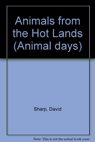 Animal Days/Animals from the Hot Lands: David Sharp