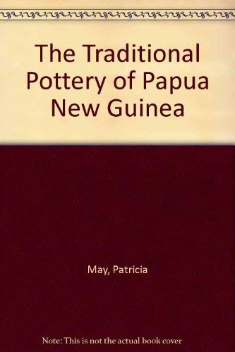 THE TRADITIONAL POTTERY OF PAPUA NEW GUINEA.: May, Patricia and Margaret Tuckson.