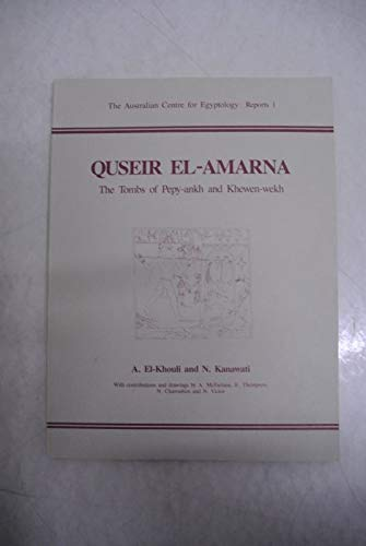 9780858376632: Quseir El-Amarna: The Tombs of Pepy-Ankh and Khewen-Wekh (Australian Centre for Egyptology Reports)