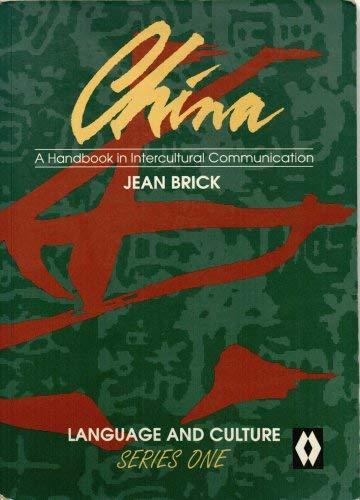 China: Handbook in Intercultural Communication (Language &: Jean Brick